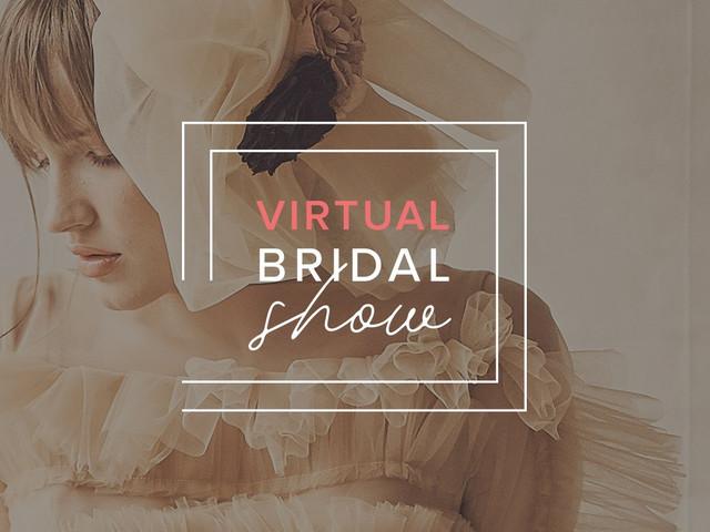 Tutte le novità della moda nuziale nel Virtual Bridal Show 2020-2021