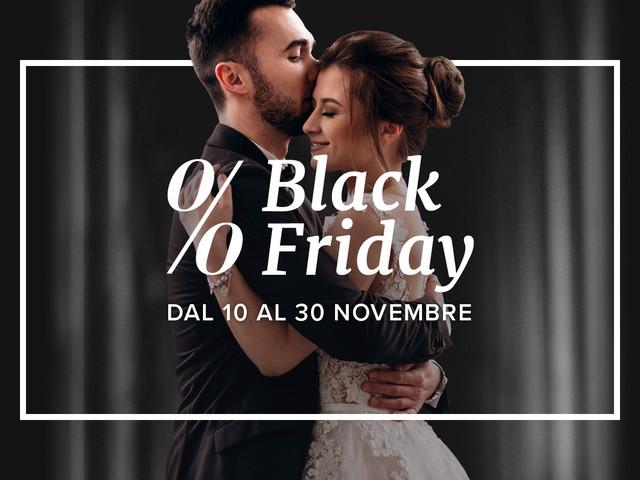 Black Friday 2020: concedetevi il matrimonio dei vostri sogni