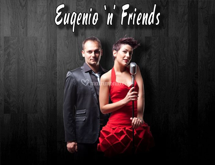 Eugenio 'n' friends