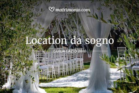 Location da Sogno 2018 Lazio: la guida di Matrimonio.com per scegliere la tua location ideale