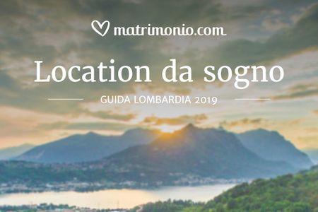 Location da sogno: la guida Lombardia 2019 per realizzare i vostri desideri