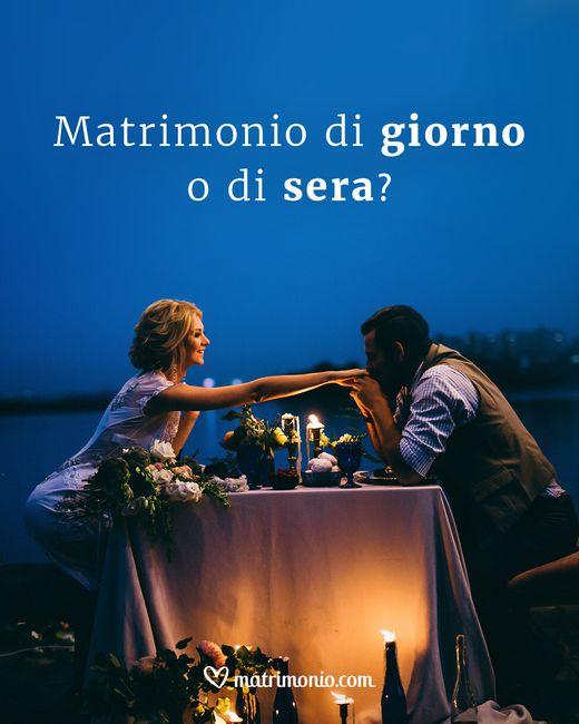 Matrimonio di giorno o di sera? 1