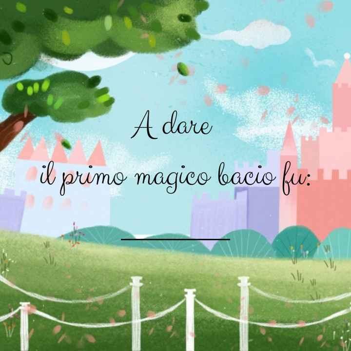 A dare il primo magico bacio fu... - 1