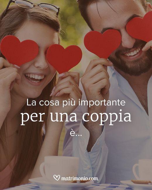 La cosa più importante per una coppia è... 1