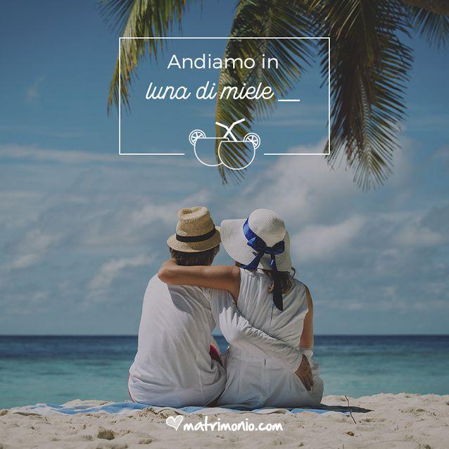 Auguri Matrimonio Luna Di Miele : La meta della tua luna di miele forum
