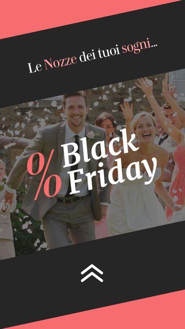 % Speciale Black Friday: le nozze dei tuoi sogni! % 1